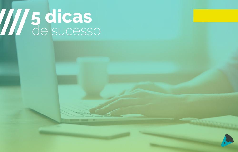 5 dicas de sucesso para aumentar a visibilidade online de sua empresa!