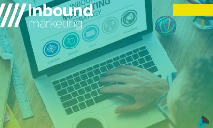 O que é Inbound Marketing e por que você deveria iniciar uma estratégia já
