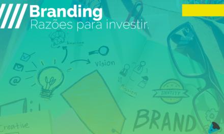 Branding: 4 razões para investir na gestão de marca