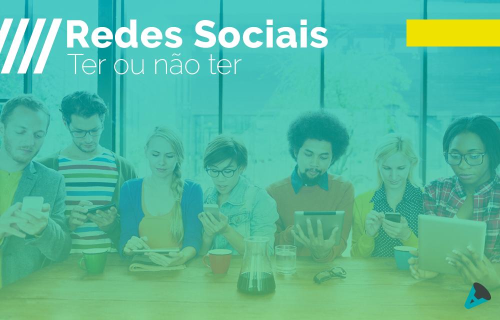 Por que a sua empresa deveria estar nas redes sociais?