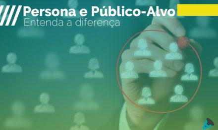 Você sabe qual é a diferença entre persona e público-alvo? Entenda!