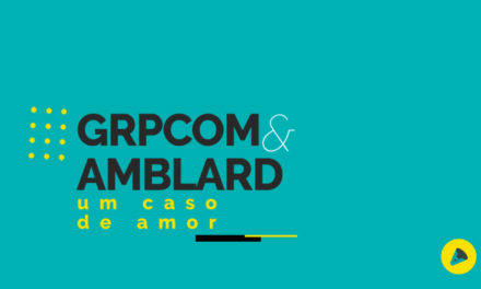Prêmio GRPCOM de Criação e Amblard: um caso de amor