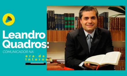 Leandro Quadros: um comunicador na era da internet