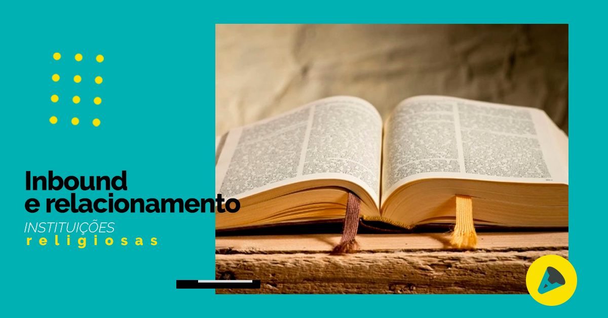Inbound marketing e relacionamento para instituições religiosas