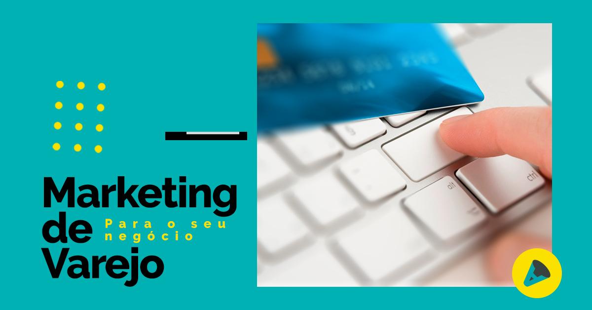O que o marketing de varejo pode fazer pelos seus negócios?