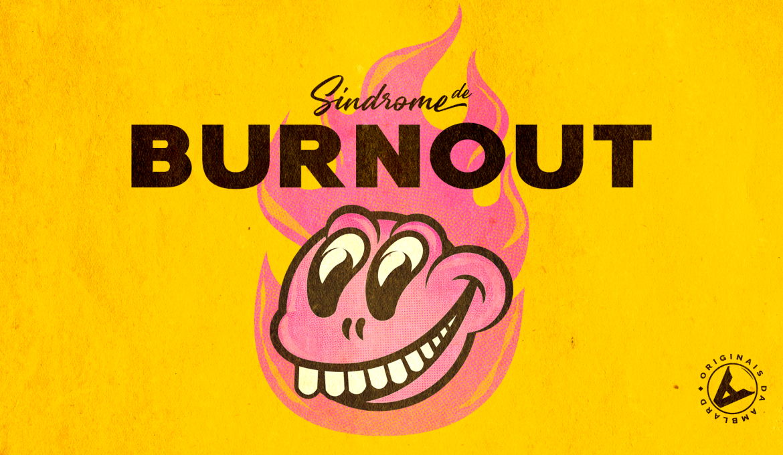 Esgotamento mental: como fugir da síndrome de burnout e manter uma vida profissional em equilíbrio?