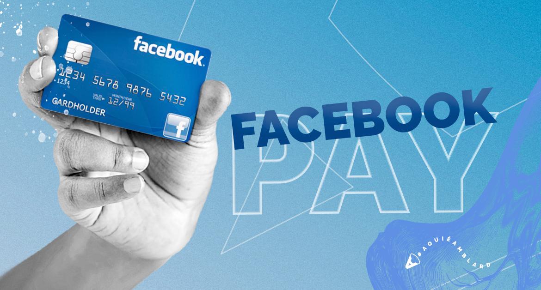 Facebook Pay: Um método de pagamento para a todos facilitar
