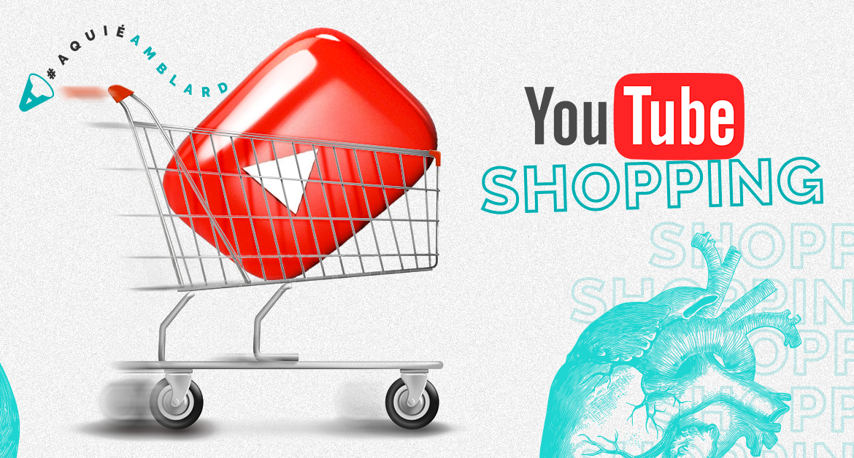 YouTube Shopping? Google lança Shopping Ads na plataforma de vídeos