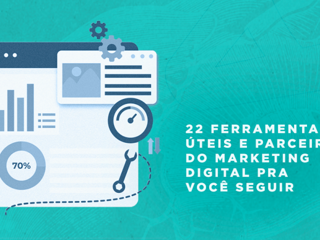 Dica do dia: 22 ferramentas úteis e parceiros do Marketing Digital pra você seguir