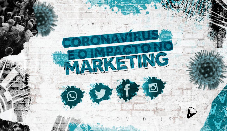 Coronavírus e o impacto no marketing
