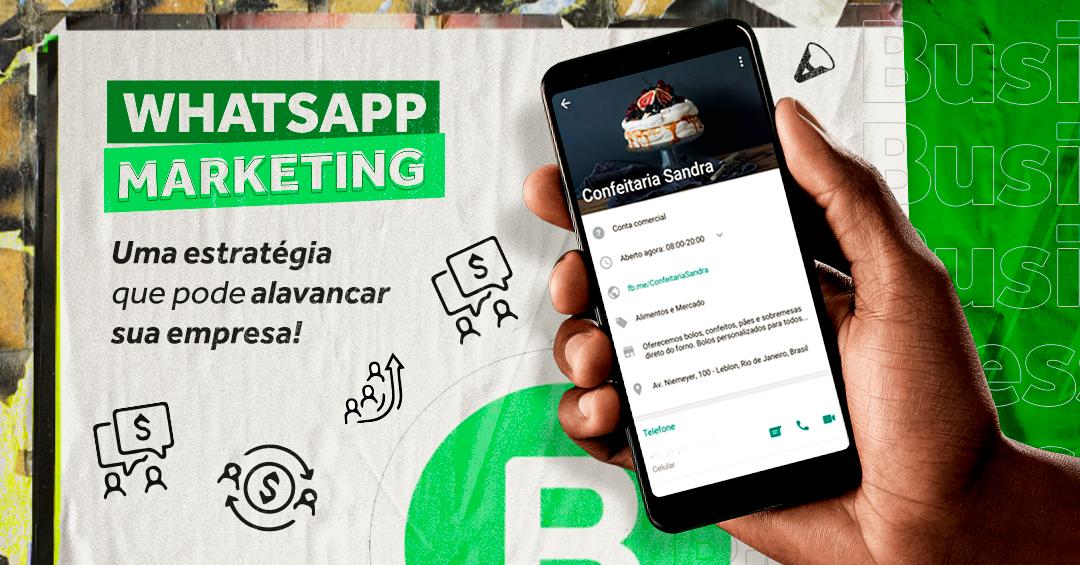 Whatsapp Marketing: uma estratégia que pode alavancar sua empresa!