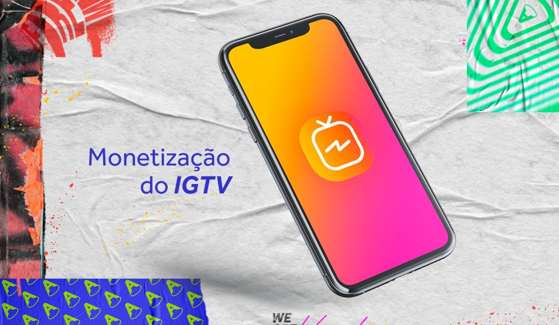 Novidade: monetização dos vídeos do IGTV!