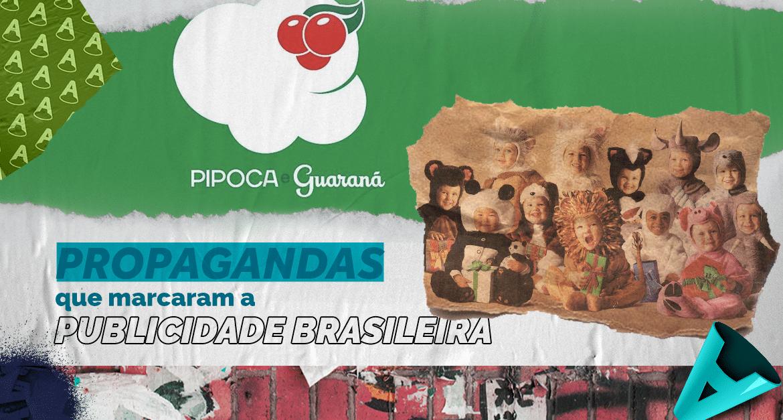 Propagandas épicas que marcaram a história da publicidade brasileira