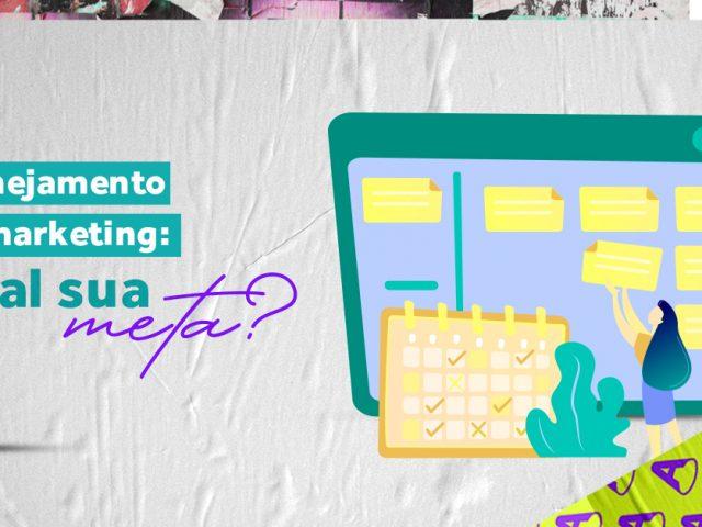 Planejamento de Marketing: qual sua meta pra 2021?